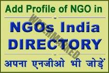 Add your NGO in Profiles of Indian NGOs